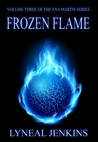 Frozen Flame by Lyneal Jenkins