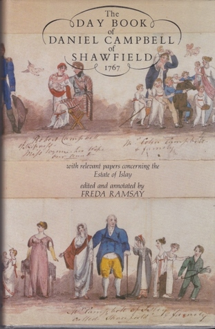 The Day Book of Daniel Campbell of Shawfield: 1767: With Relevant Papers Concerning the Estate of Islay