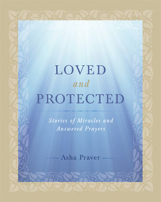 Loved and Protected: Stories of Miracles and Answered Prayers