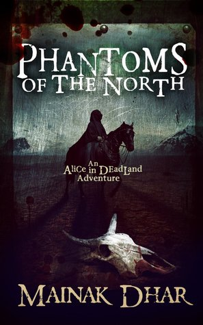 Phantoms of the North (Alice In Deadland #6)