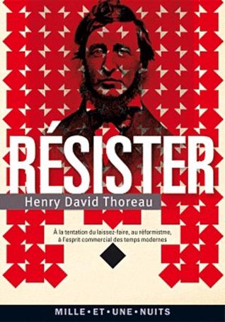 Résister - A la tentation du laissez-faire, au réformisme et à l'esprit commercial des temps modernes