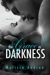 The Grace in Darkness (Darkness Duet, #2)