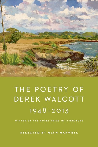 The Poetry of Derek Walcott 1948-2013