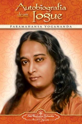 Autobiografia de um iogue by Paramahansa Yogananda