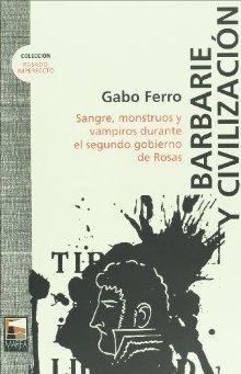barbarie-y-civilizacin-sangre-monstruos-y-vampiros-durante-el-segundo-gobierno-de-rosas