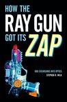 How the Ray Gun Got Its Zap: Odd Excursions Into Optics