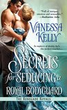 Secrets for Seducing a Royal Bodyguard by Vanessa Kelly