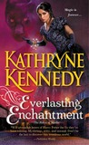 Everlasting Enchantment by Kathryne Kennedy