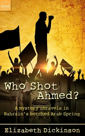 Who Shot Ahmed? A Mystery Unravels in Bahrain's Botched Arab Spring