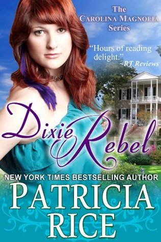 Ebook Dixie Rebel by Patricia Rice TXT!