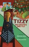 Tizzy, the Christmas Shelf Elf (Santa's Izzy Elves, #1)