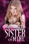 Twisted Sister of Mine (Overworld Chronicles, #5)