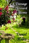 A Passage Toward Home by Daniel Kelley