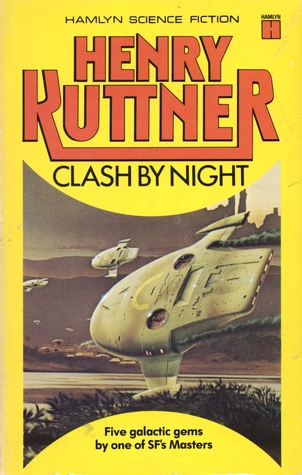 Clash by Night by C.L. Moore and Henry Kuttner