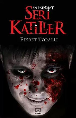 En Psikopat Seri Katiller (Seri Katiller, #3)
