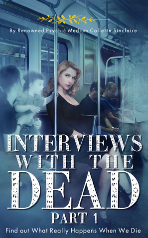 Interviews With the Dead, Part 1