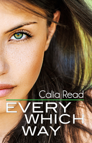 Every Which Way by Calia Read