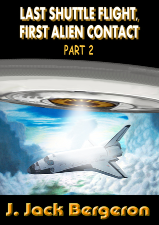 Last Shuttle Flight, First Alien Contact...