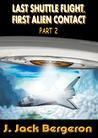 Last Shuttle Flight, First Alien Contact Part 2