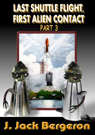 last-shuttle-flight-first-alien-contact-part-3