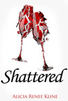Shattered (The Intoxicated Books, #2)