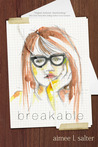 Breakable by Aimee L. Salter