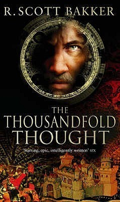 The Thousandfold Thought by R. Scott Bakker