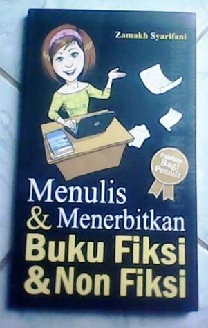 Menulis Menerbitkan Buku Fiksi Non Fiksi By Zamakh Syarifani