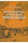 Büyük Ortadoğu Projesi ve Türkiye Üzerine Stratejik Analizler