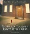 Edward Tulanes fantastiska resa by Kate DiCamillo