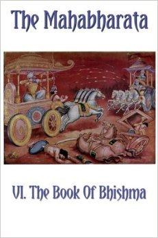 The Mahabharata Book VI: The Book Of Bhishma (Volume 6)