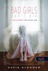 A rossz lányok nem halnak meg by Katie Alender