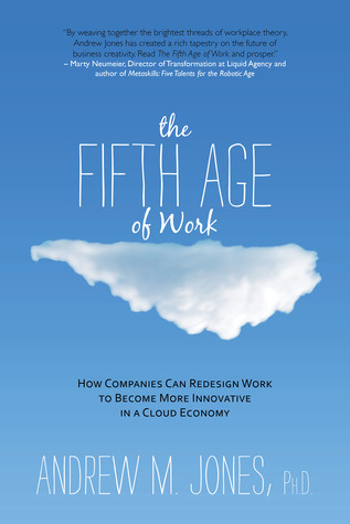 the-fifth-age-of-work-how-companies-can-redesign-work-to-become-more-innovative-in-a-cloud-economy