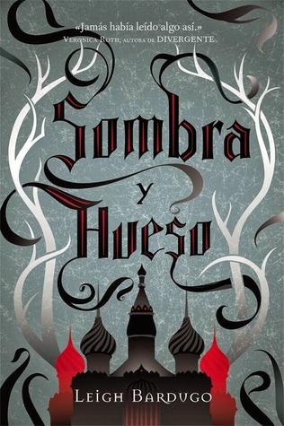 Sombra y hueso (Trilogía Grisha, #1)