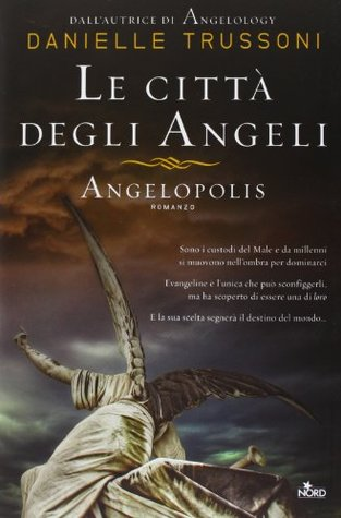 Le città degli angeli: Angelopolis (Angelology, #2)