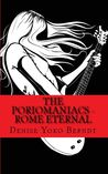 Rome Eternal by Denise Yoko Berndt