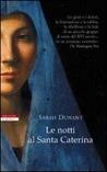 Le notti al Santa Caterina by Sarah Dunant
