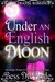 Under an English Moon by Bess McBride