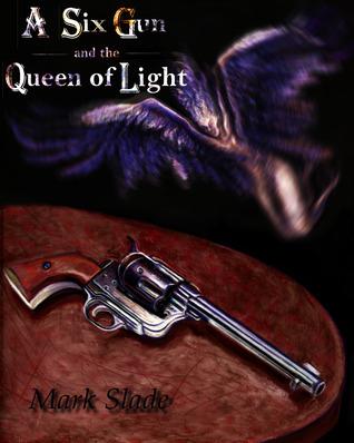 a-six-gun-and-the-queen-of-light