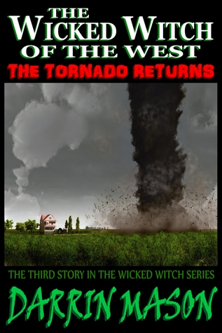 The Wicked Witch of the West: The Tornado Returns