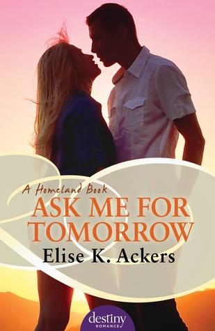 Ask Me for Tomorrow (Homeland, #3)