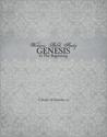 Genesis: In the Beginning, a Study of Genesis 1-11
