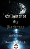 Enlightened by Darkness - Vol.2 The Invasion (Enlightened By Darkness, #2)