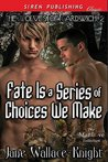 Fate Is a Series of Choices We Make (The Wolves of Gardwich #2)