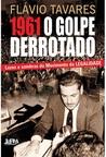 1961 o golpe derrotado: luzes e sombras do movimento da legalidade