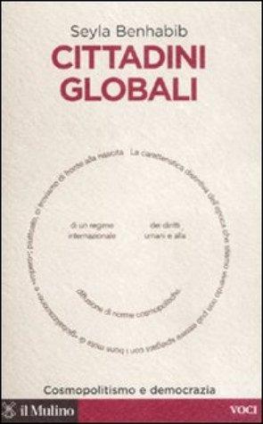 Cittadini globali. Cosmopolitismo e democrazia