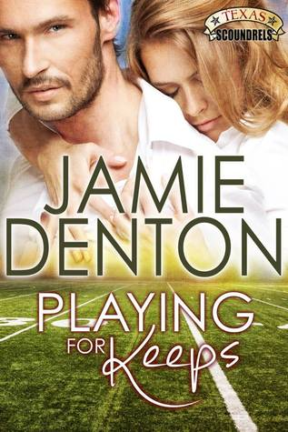 Playing For Keeps (Texas Scoundrels, #1)...