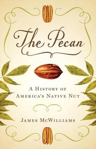 The Pecan: A History of America's Native Nut