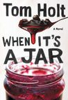 When It's a Jar by Tom Holt