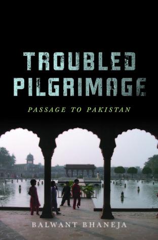 Troubled Pilgrimage: Passage to Pakistan